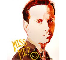 Miss me? - Jim Moriarty Photographic Print