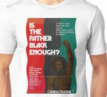 IS THE FATHER BLACK ENOUGH? Unisex T-Shirt
