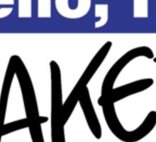 Hello, I'm Baked - Shirt for Stoners Sticker