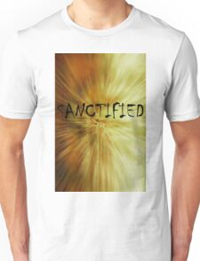 Sanctified Unisex T-Shirt