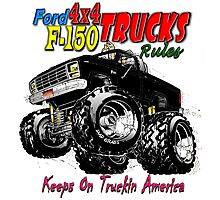 FORD 4X4 F-150 TRUCK Rules... Photographic Print
