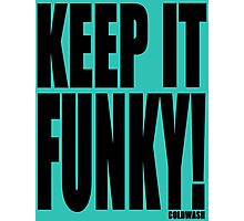 KEEP IT FUNKY! Photographic Print