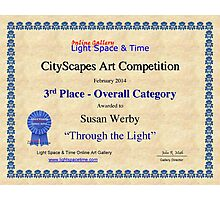 "3rd Place- Overall ""Cityscapes""Category- Through the Light Photographic Print"
