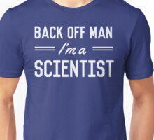 Back Off Man I'm a Scientist Unisex T-Shirt