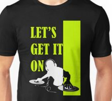 Let's get It ON Unisex T-Shirt