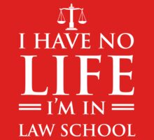 I Have No Life - I'm In Law School by careers