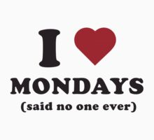 I Love Mondays...Said No One Ever by careers