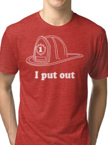 I Put Out Tri-blend T-Shirt