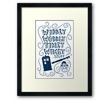Wibbly Wobbly Timey Wimey Framed Print
