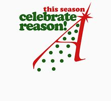 This season celebrate reason Unisex T-Shirt