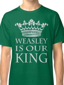 Weasley Is Our King (Slytherine) Classic T-Shirt