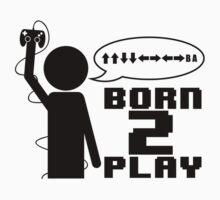Born 2 Play - Black Version by Bastien Weber