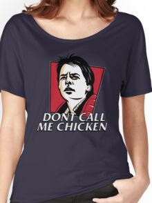 Don't call me chicken Women's Relaxed Fit T-Shirt