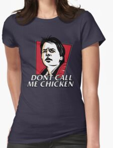 Don't call me chicken Womens Fitted T-Shirt