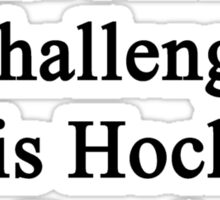 Cancer Is Just Another Challenge This Hockey Player Will Overcome  Sticker
