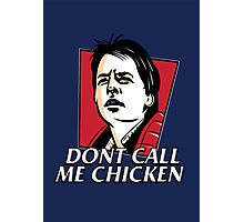 Don't call me chicken Photographic Print