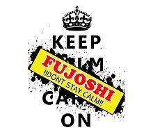 Keep calm Fujoshi! Photographic Print