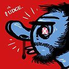 Oh Fudge. by Craig Medeiros