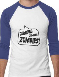 ZOMBIES ZOMBIES ZOMBIES SPEECH BUBBLE by Zombie Ghetto Men's Baseball ¾ T-Shirt