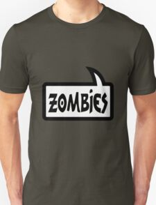 ZOMBIES SPEECH BUBBLE by Zombie Ghetto Unisex T-Shirt