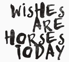 Wishes Are Horses Today One Piece - Long Sleeve