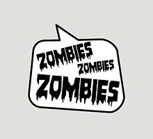ZOMBIES ZOMBIES ZOMBIES SPEECH BUBBLE by Zombie Ghetto Womens Fitted T-Shirt