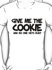 Give me the COOKIE T-Shirt
