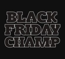 Black Friday Champ by Boogiemonst