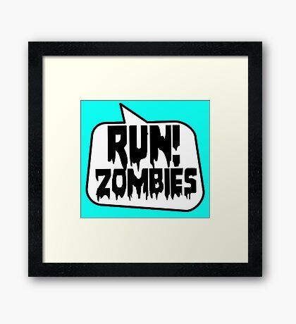 RUN! ZOMBIES SPEECH BUBBLE by Zombie Ghetto Framed Print