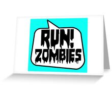 RUN! ZOMBIES SPEECH BUBBLE by Zombie Ghetto Greeting Card