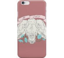 Be Lively iPhone Case/Skin