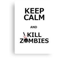 Keep Calm & Kill Zombies Canvas Print