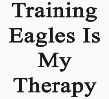 Training Eagles Is My Therapy  by supernova23