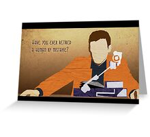Have you ever retired a human by mistake? Greeting Card