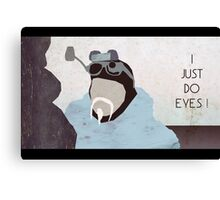 I just do eyes? Canvas Print