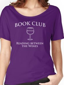 Book Club - Reading Between the Wines Women's Relaxed Fit T-Shirt
