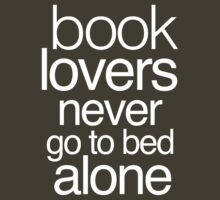 Book Lovers Never Go to Bed Alone by bravos