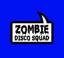 ZOMBIE DISCO SQUAD SPEECH BUBBLE by Zombie Ghetto by ZombieGhetto
