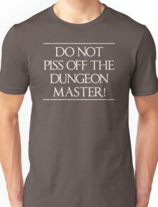 Do Not Piss Off the Dungeon Master Unisex T-Shirt