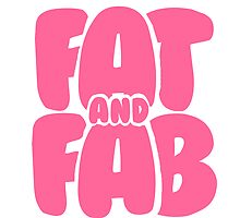 FAT AND FAB by Sarah St. Pierre