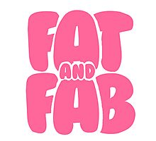 FAT AND FAB Photographic Print
