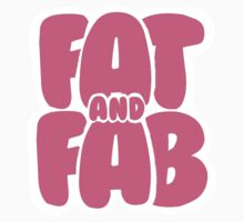 FAT AND FAB T-Shirt