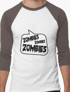 ZOMBIES ZOMBIES ZOMBIES SPEECH BUBBLE by Zombie Ghetto Men's Baseball ¾ T-Shirt
