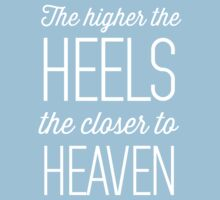 The Higher the Heels, the Closer to Heaven by bravos