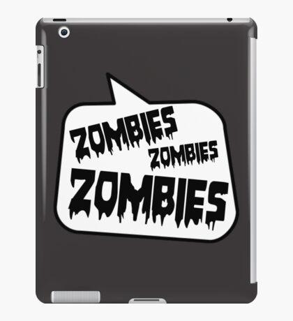 ZOMBIES ZOMBIES ZOMBIES SPEECH BUBBLE by Zombie Ghetto iPad Case/Skin