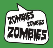 ZOMBIES ZOMBIES ZOMBIES SPEECH BUBBLE by Zombie Ghetto Baby Tee