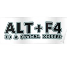 ALT + F4 , IS A SERIAL KILLER Poster