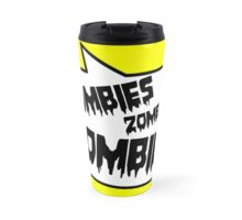 ZOMBIES ZOMBIES ZOMBIES SPEECH BUBBLE by Zombie Ghetto Travel Mug