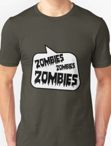 ZOMBIES ZOMBIES ZOMBIES SPEECH BUBBLE by Zombie Ghetto Unisex T-Shirt