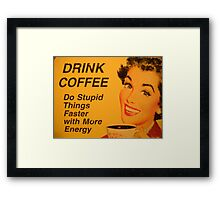 Do Stupid Things Faster Framed Print